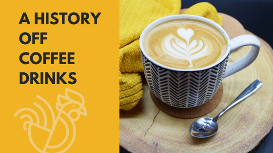 A History Of Coffee Drinks
